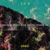 Nocturne Of Exploded Crystal Chandelier-Sun Airway-LP