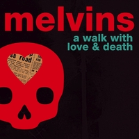A Walk With Love And Death-Melvins-LP