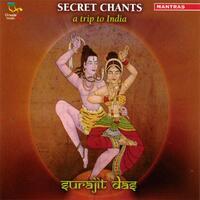 Secret Chants. A Trip To India-Surajit Das-CD