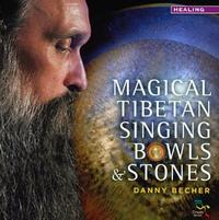 Magical Tibetan Singing Bowls & Stones-Danny Becher-CD