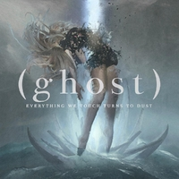 Everything We Touch Turns To Dust-Ghost-CD