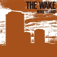 Make It Loud-Wake-CD