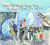 What The World Needs Now .....Is Lo-Stacey Kent-CD