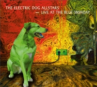 The Electric Dog Allstars: Live At Blue Monday-The Electric Dog Allstars-CD