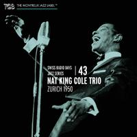 Swiss Radio Days Jazz Series Vol. 43 - Zurich 1950-Nat King Cole Trio-CD