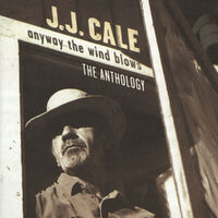 Anyway The Wind Blows/Anth-J.J. Cale-CD