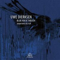 Blue Rock Thrush - Variations On Pop-Uwe Dierksen-CD