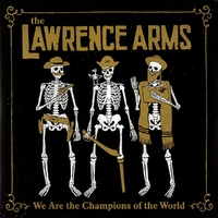 We Are The Champions Of The World-Lawrence Arms-LP