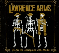 We Are The Champions Of The World-Lawrence Arms-CD