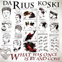 What Was Once Is By And Gone-Darius Koski-LP