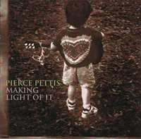 Making Light Of It-Pierce Pettis-CD