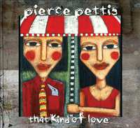 That Kind Of Love-Pierce Pettis-CD