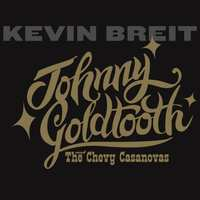 Johnny Goldtooth & The..-Kevin Breit-CD