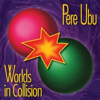 Worlds In Collision-Pere Ubu-CD