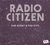 Night & The City-Radio Citizen-CD