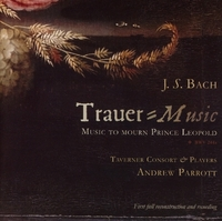 Music To Mourn Prince Leopold, BWV 244A-Taverner Consort & Players, Van Evera, Wilkinson-CD