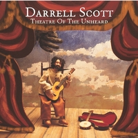 Theatre Of The Unheard-Darrell Scott-CD