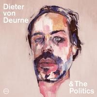 Dieter Von Deurne & The Politics-Dieter Von Deurne & The Politics-CD