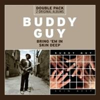 Bring 'em In/Skin Deep-Buddy Guy-CD