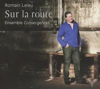 Sur La Route-Ensemble Convergences, R. Leleu-CD