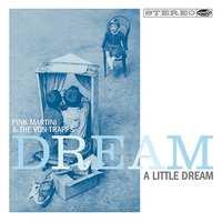 Dream A Little.. -Digi--Pink Martini, Von Trapps-CD