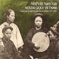 Nostalgique Vietnam-Chansons De Charme.. 1937-1954--CD
