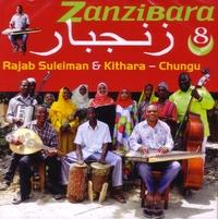 Zanzibara 8: Chungu - The Stars Of Culture Musical-Rajab Suleiman & Kithara-CD