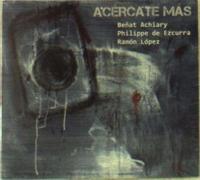 Acercate Mas-Achiary - de Ezcurra - Lopez-CD