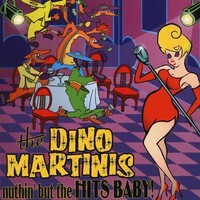 Nuthin' But The Hits, Baby!-Dino Martinis-CD