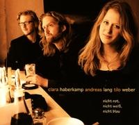 Nicht Rot, Nicht Weiss, Nicht Blau-Clara Haberkamp & Tilo Weber Andreas Lang-CD