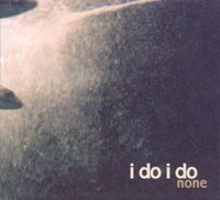None-I Do I Do-CD