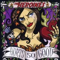 Hurts So Good-Heroines-CD