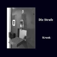 Krunk-Die Strafe-CD