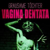 Vagina Dentata-Grausame Tochter-CD