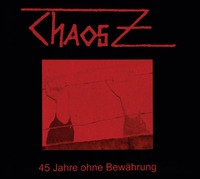 45 Jahre Ohne Bewahrung-Chaos Z-CD