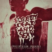 Crucifixion Please!-Bloody Dead And Sexy-CD