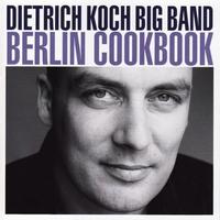 Berlin Cookbook-Dietrich - Big Band Koch-CD