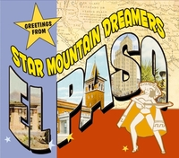 Greetings From El Paso-Star Mountain Dreamers-CD