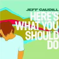 Here S What You Should Do-Jeff Caudill-CD