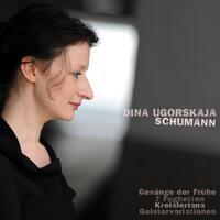 Gesänge Der Frühe . 7 Fughetten . Kreisleriana .-Dina Ugorskaja-CD