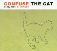 Kiss, Kiss, Kissinger-Confuse The Cat-CD