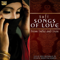 Sufi Songs Of Love From India And Iran. Field Reco-Deben Bhattacharya-CD