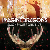 Imagine Dragons - Smoke + Mirrors Live-DVD