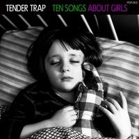 Ten Songs About Girls-Tender Trap-LP
