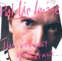 This Is What You Want . . . This Is-Public Image Limited-CD
