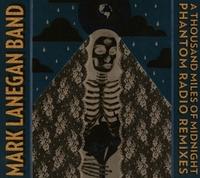 A Thousand Miles Of Midnight - Phan-Mark Lanegan Band-CD