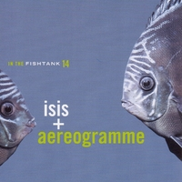 In The Fishtank-Isis + Aereogramme-CD