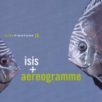 In The Fishtank (Mini-Album)-Isis + Aereogramme-LP