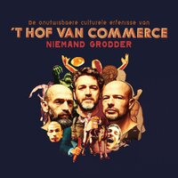 't Hof Van Commerce - Niemand Grodder--CD