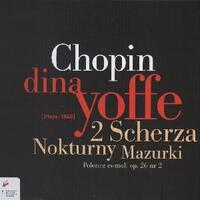 Sherzi/Mazurkas/Nocturnes-Dina Yoffe-CD
